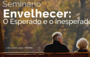 """Seminário """"Envelhecer: o esperado e o inesperado"""""""